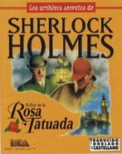 Los archivos secretos de Sherlock Holmes: El caso de la rosa tatuada