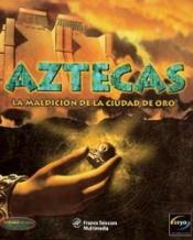 Aztecas: La maldición de la ciudad de oro
